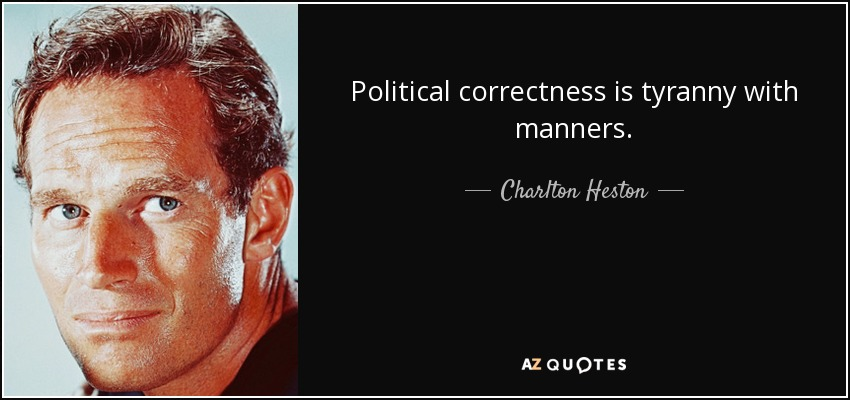 quote-political-correctness-is-tyranny-with-manners-charlton-heston-54-2-0209
